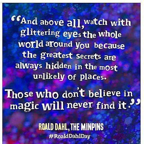 'Those who don't believe in magic will never find it.' #RoaldDahlDay https://t.co/W9HAvmPbro https://t.co/pGVEWWM4Kz