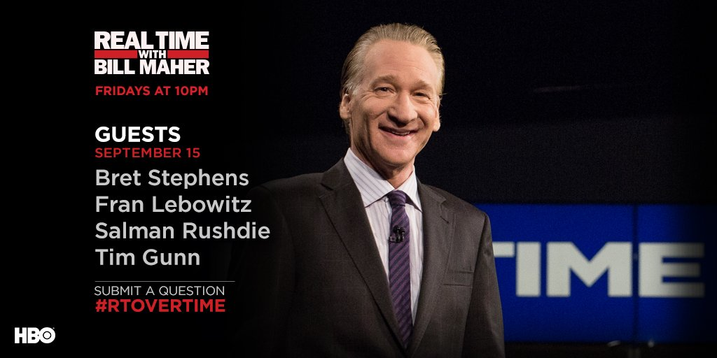 FRIDAY: @BretStephensNYT #FranLebowitz @SalmanRushdie + @TimGunn join @BillMaher LIVE on @HBO!pic.twitter.com/KxlMmX5PPn