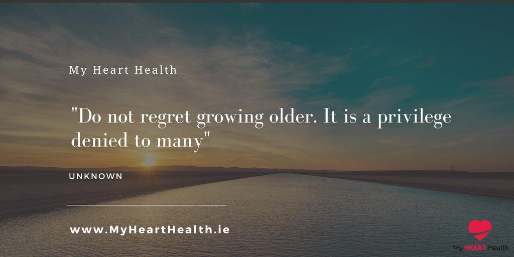 My Heart Health On Twitter Do Not Regret Growing Older It Is A