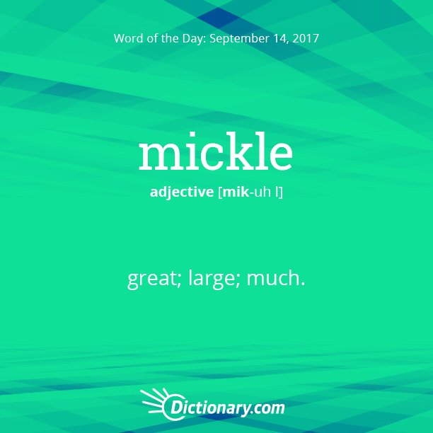 """Dictionary.com on Twitter: """"Today's Word of the Day is mickle. Read the  full definition here: https://t.co/ojcVxJaZsj… """""""