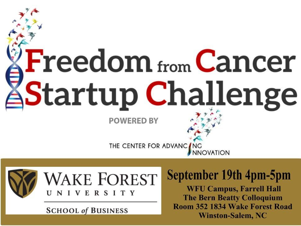 Meet @CAIStartups at @WakeForest @wfinnovations @WakeForestBiz to learn more about the #FreedomfromCancer Startup Challenge