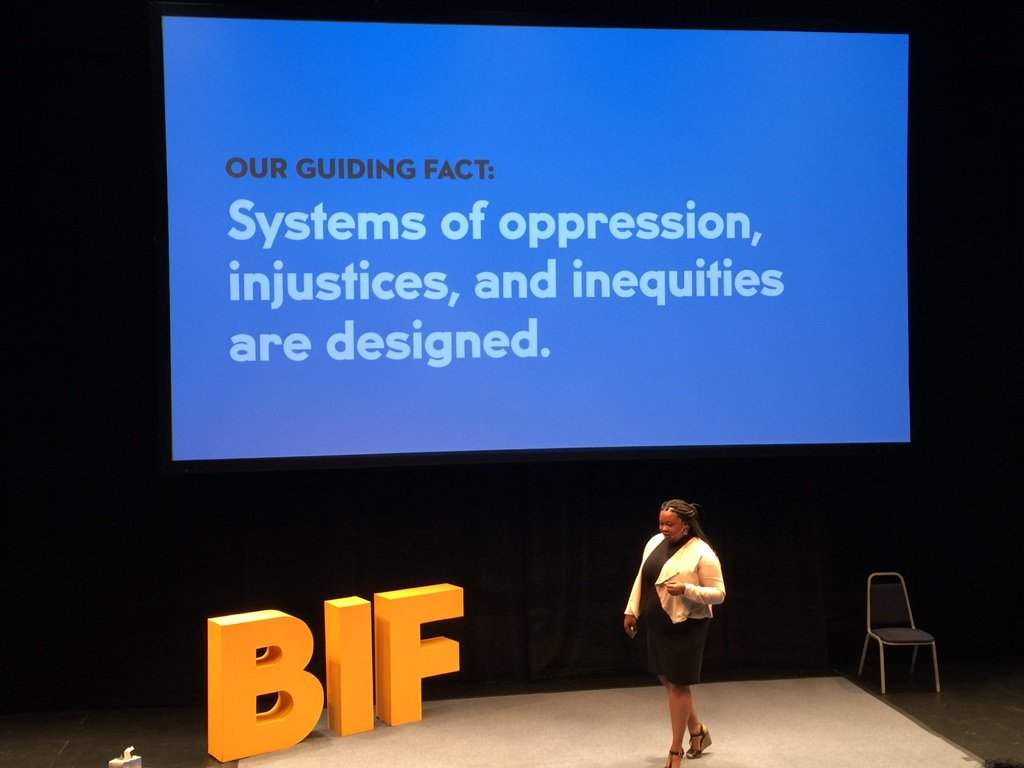 Systems, good or bad, are designed. It takes intentional design to dismantle them. @acarrolldesign #BIF2017 <br>http://pic.twitter.com/OQbEt8ZqPV