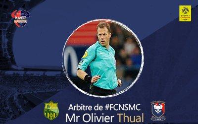 Mr Olivier Thual au sifflet samedi soir pour #FCNSMC, Mr Thual a arbitré Malherbe une fois la saison dernière (#SMCASSE 0-2 J10). #TeamSMCpic.twitter.com/Jr1UU4I6dd