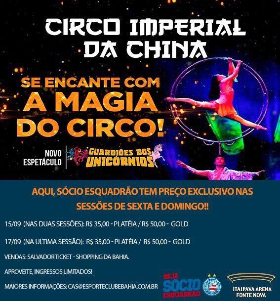 🔵🔴⚪️ Sócio Esquadrão tem desconto para o Circo Imperial da China, de sexta a domingo, na Arena Fonte Nova #BBMP