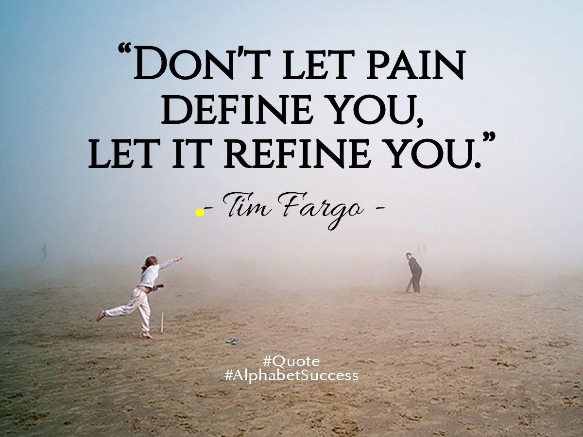 """Let It Go Quotes Jeff Yalden On Twitter """"don't Let Pain Define You Let It Refine"""
