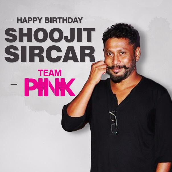 Wishing our @ShoojitSircar Da a very happy birthday from the entire Team Pink! We love you. https://t.co/RzF0vqGGF2