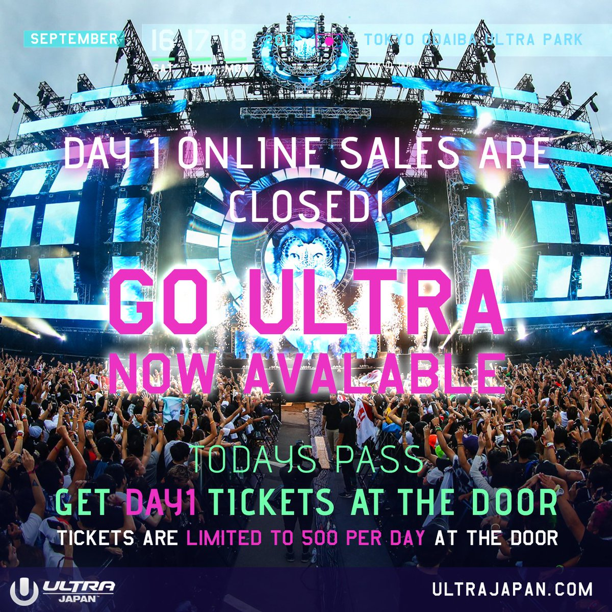 DAY1 TICKET ONLINE SALES CLOSED!! GO ULTRA TODAYS …