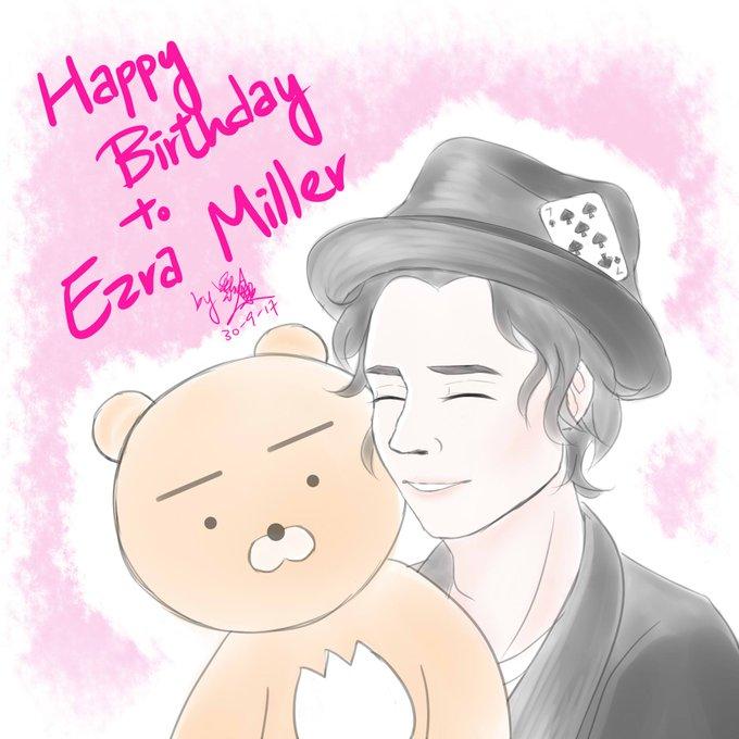 HAPPY BIRTHDAY TO EZRA MILLER