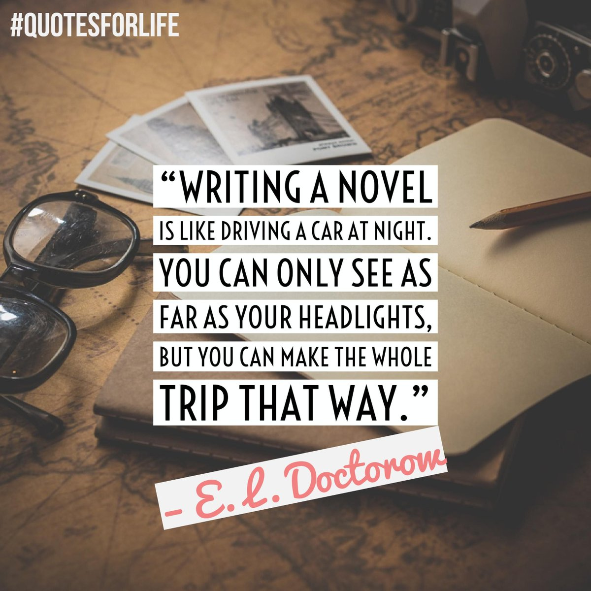 Quotes For Life On Twitter Writing A Novel Is Like Driving A Car