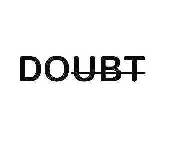 Doubt is just a mere thought that gets you to pause & over think. Action instantly kills doubt! #Do