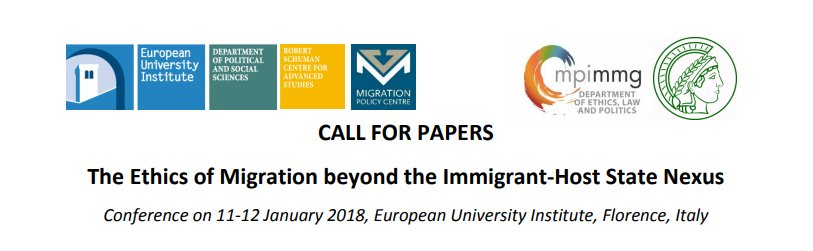 Call for papers:@EuropeanUni @mpimmg conference The #ethics of #migration beyond the Immigrant-Host State Nexus  http://www. migrationpolicycentre.eu/event/the-ethi cs-of-migration-beyond-the-immigrant-host-state-nexus11-12-january-2018-european-university-institute-florence-italy/ &nbsp; … <br>http://pic.twitter.com/gGv1QbV3Mu