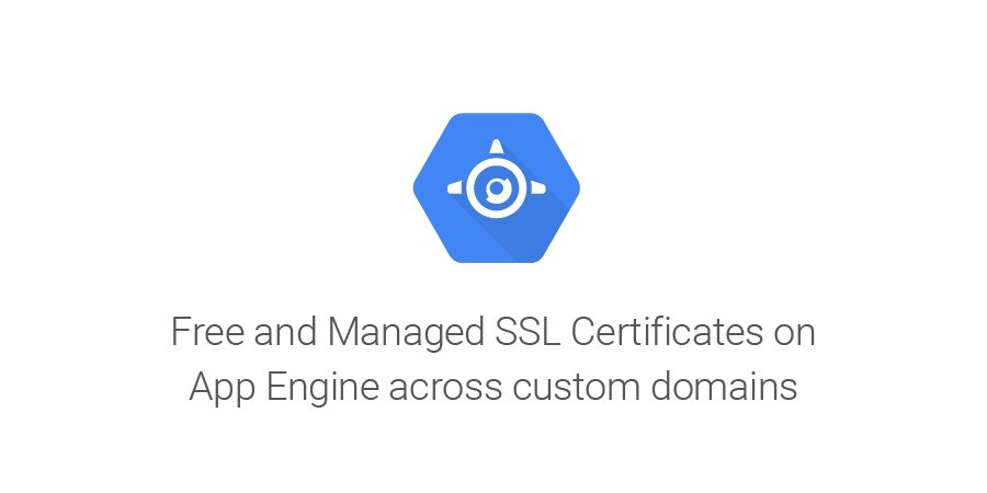 Google Cloud Platform On Twitter Manage Custom Domains And Ssl