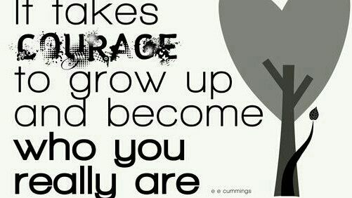 &quot;It takes courage to grow up and become who you really are.&quot; E E Cummings #bebrave #beyou <br>http://pic.twitter.com/LCU9mAoTtJ