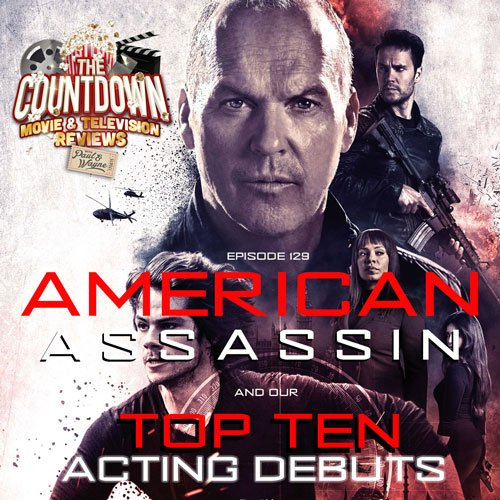 Ep 129 is live @  https:// goo.gl/YhjWcH  &nbsp;   as we review #AmericanAssassin &amp; talk the #Top10 acting debuts of all time! #PodernFamily #PodFix<br>http://pic.twitter.com/1ChLEmaPND