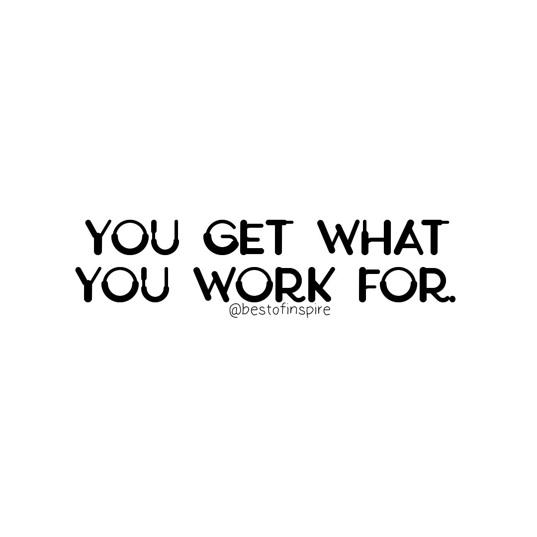 You don&#39;t get what you want.  You get what you work for. #bestofinspire #WednesdayWisdom #WednesdayMotivation  #quoteoftheday<br>http://pic.twitter.com/YNL2Ux9hhB