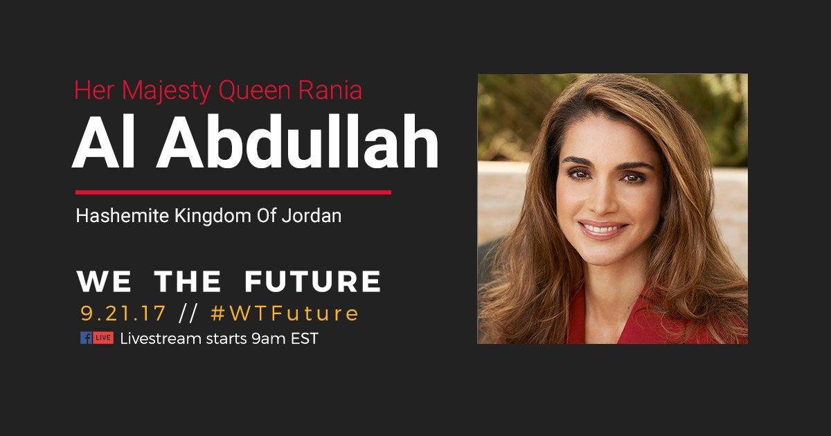 .@QueenRania of Jordan will be speaking at #WTFuture! Watch live 9/21...