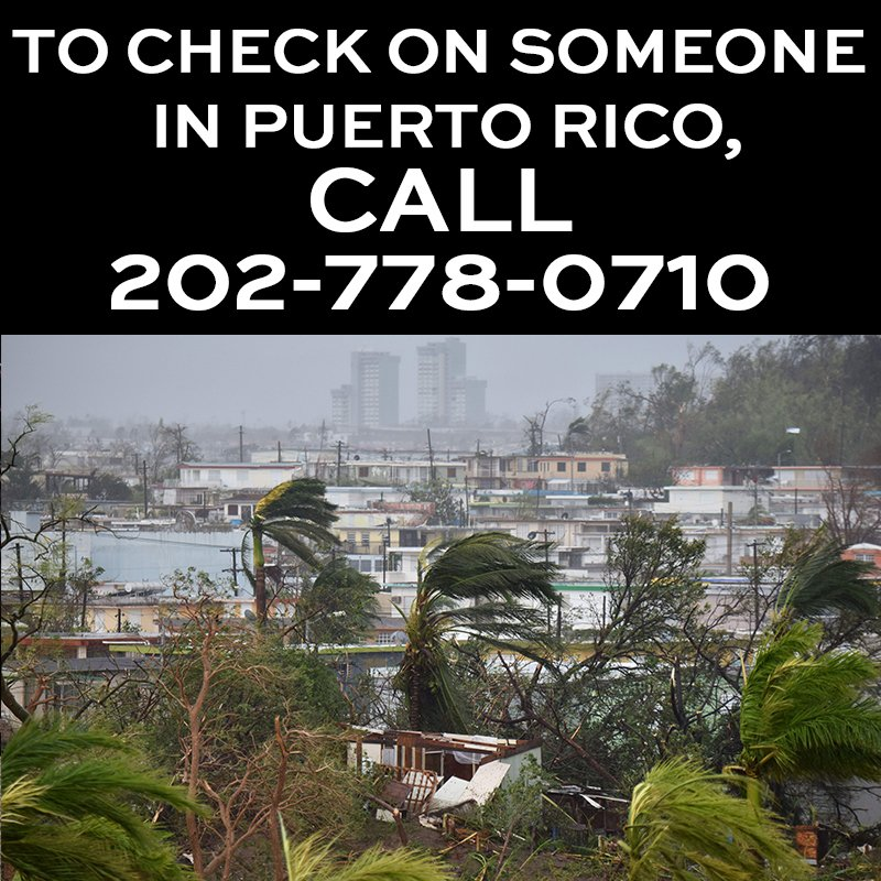 To check on your loved ones in Puerto Rico, call this number: 202-778-0710 https://t.co/b849KB3vPk