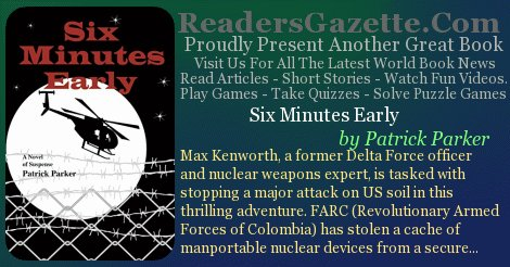 Six Minutes Early @pparkerntx #Adventure #Mystery https://t.co/Oo8M5wPoJU Max Kenworth, a former Delta Force officer and nuc #RGBook 9
