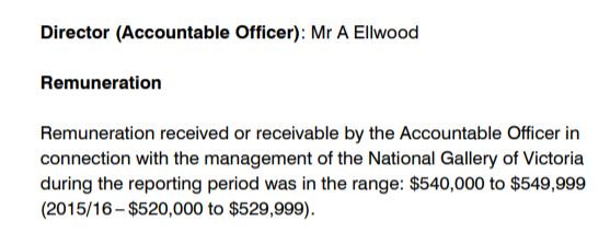 National Gallery of Victoria boss Tony Ellwood's pay $540,000 a year, up from $520,000 last year, @NGVMelbourne's annual report today shows.