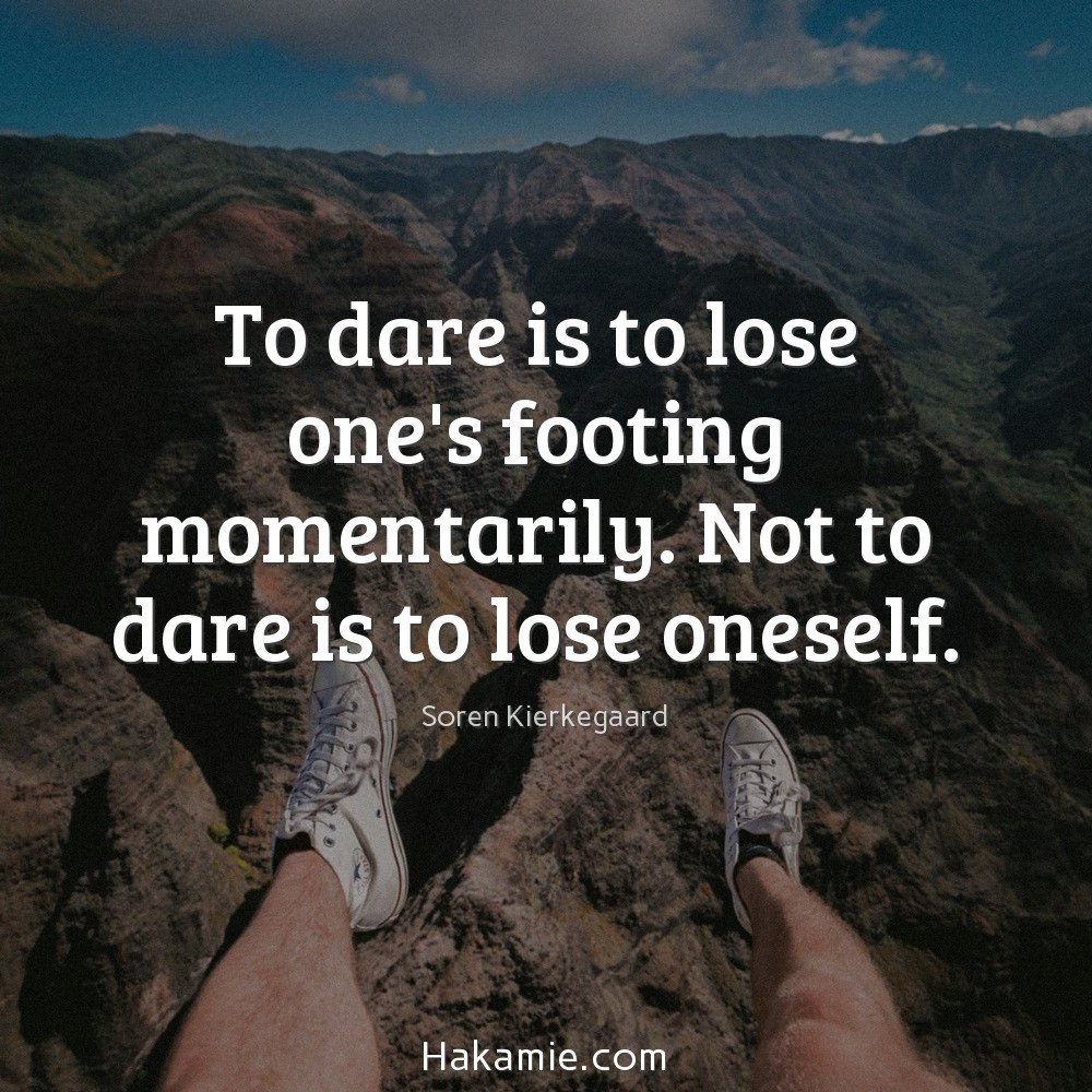 To #dare is to #lose one&#39;s #footing #momentarily. Not to dare is to #lose oneself.<br>http://pic.twitter.com/XcBS43To15