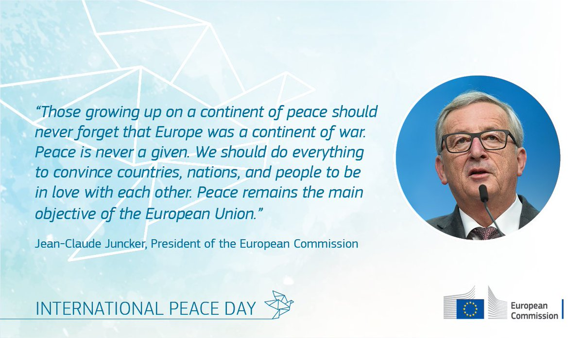 Peace cannot be taken for granted. Those growing up on a continent of peace should never forget Europe was once a continent of war #PeaceDay