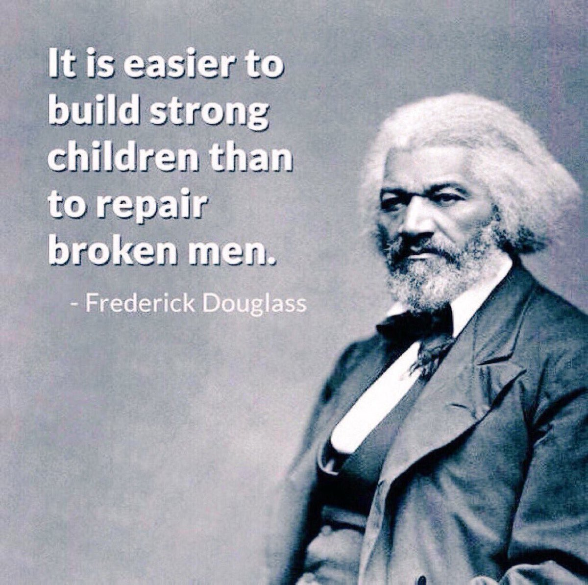 &quot;It is Easier to Build Strong Children  than to Repair Broken Men&quot;  Fredrick Douglass       #1u #CanLab #ThursdayThoughts  #Equality <br>http://pic.twitter.com/cgIYmEX290