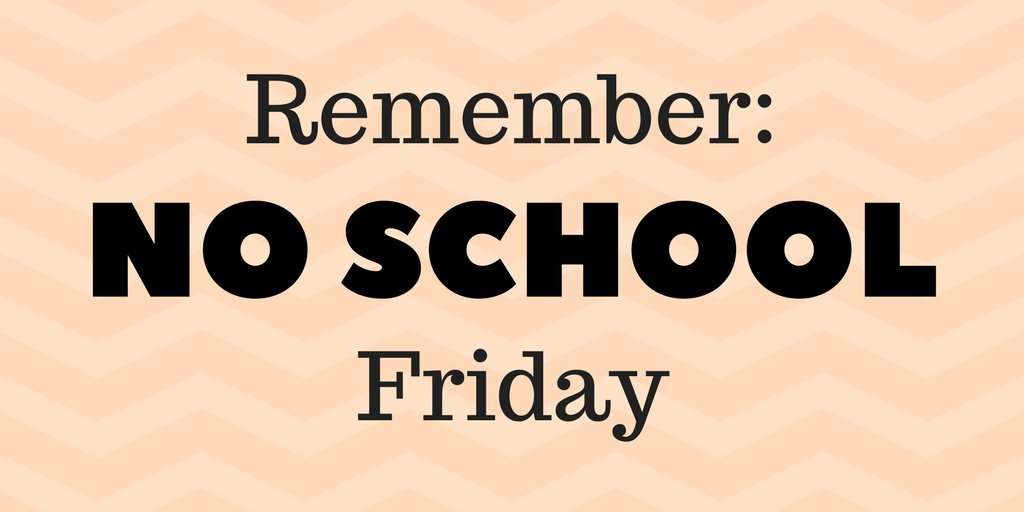 Image result for no school friday