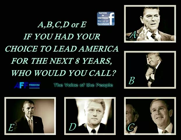 Personally it&#39;d be a hard choice between #Trump &amp; #Reagan for me. What say you? - A,B,C,D, or E - Who Would You Choose?<br>http://pic.twitter.com/UkhVH9e75f