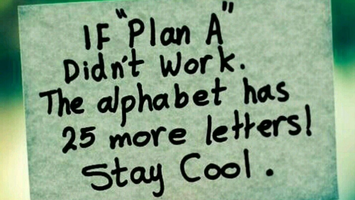 Good Life Quotes On Twitter If Plan A Doesnt Work The Alphabet