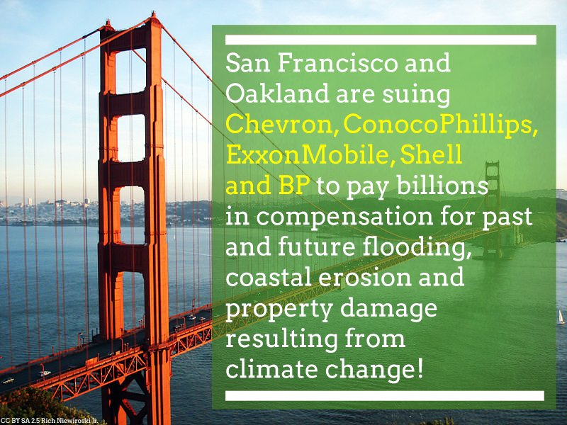 #SanFrancisco &amp; #Oakland are suing major oil companies over damages resulting from #ClimateChange!   #Divest &#39;cause #ClimateChangeIsReal!<br>http://pic.twitter.com/BwzVAaWUHz