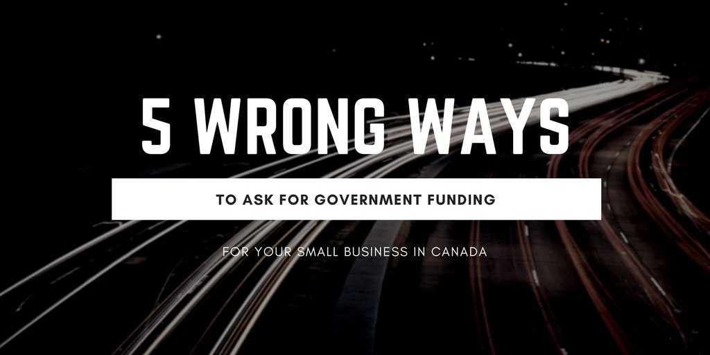 5 Wrong Ways To Apply to Government #Funding  https://www. canadastartups.org/5-wrong-ways-t o-ask-for-government-funding-for-your-business/ &nbsp; … <br>http://pic.twitter.com/29zq5T3YrR