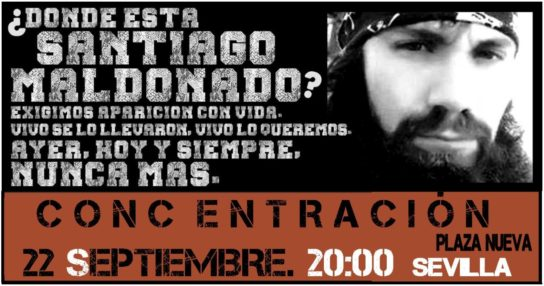 #Spain 22.09.: Rally in #Sevilla demanding the safe return of #SantiagoMaldonado, disappeared by cops in #Argentina:  https:// es-contrainfo.espiv.net/2017/09/21/sev illa-estado-espanol-concentracion-donde-esta-santiago-maldonado/ &nbsp; … <br>http://pic.twitter.com/1Vq3ML7afd