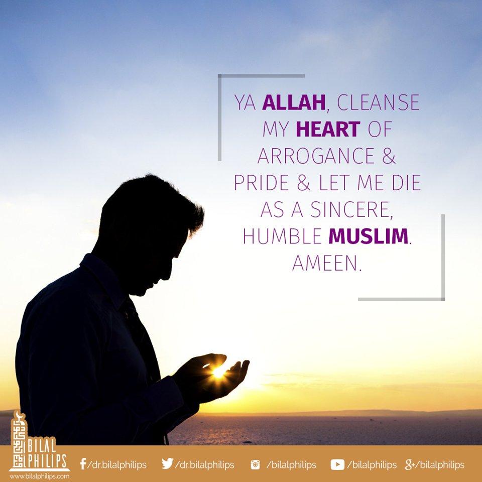 Ya #Allah, cleanse my heart of arrogance &amp; pride &amp; let me die as a sincere, humble muslim. aameen #Prayers #Muslims<br>http://pic.twitter.com/ZTjZRnRWuJ