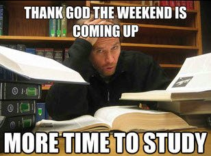 It's Saturday . . . wait, you're a law student. https://t.co/Eg64RZEF6u