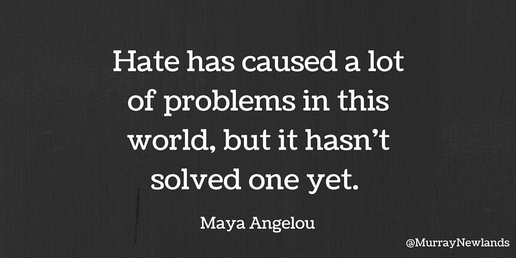 Hate has caused a lot of problems in this world, but it hasn&#39;t solved one yet -- Maya Angelou   #NoHate #OnlyLove #Inspiration <br>http://pic.twitter.com/mP83VtlTk7