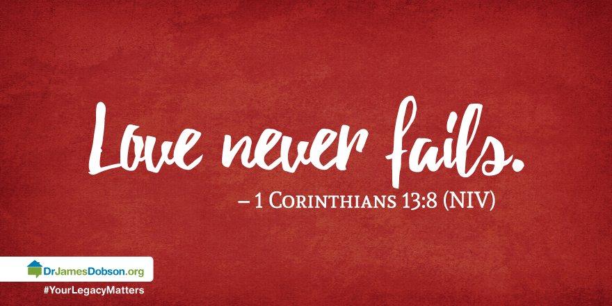1 Corinthians 13:8 - Love never fails. #Bible <br>http://pic.twitter.com/fu8nMSJCmy