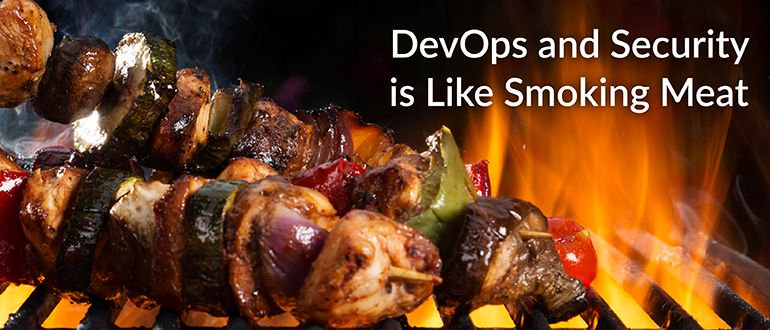 #DevOps and #Security is Like Smoking Meat  https:// buff.ly/2xiUC49  &nbsp;  <br>http://pic.twitter.com/jNI7FqX9rn