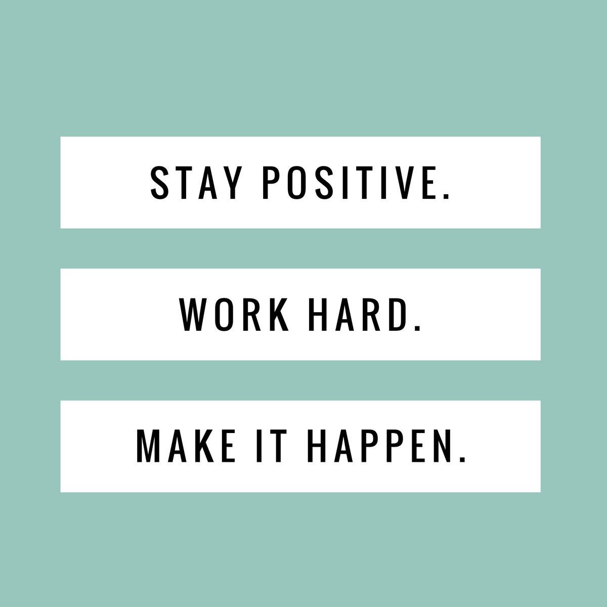"Status London On Twitter: ""Stay Positive, Work Hard, Make"