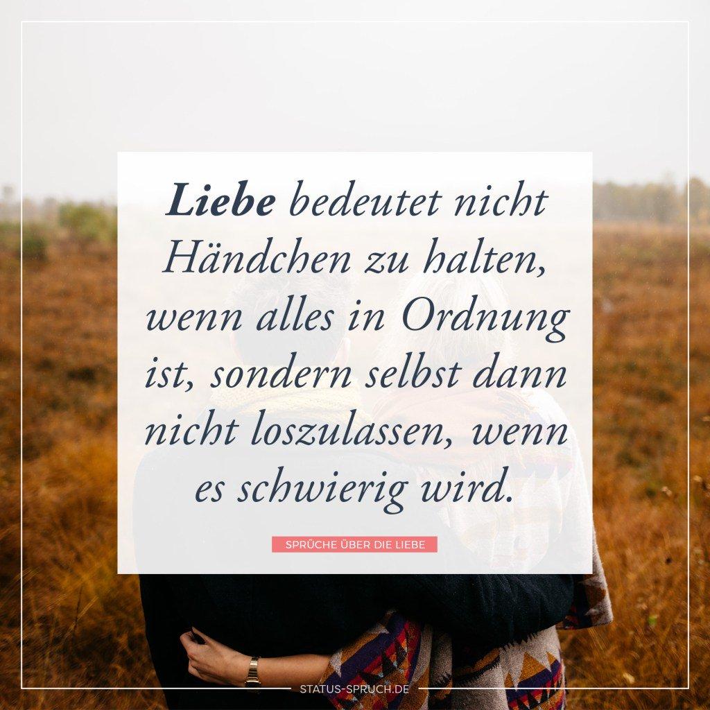 ... Http://status Spruch.de/whatsapp Status/liebe Bedeutet Nicht Haendchen Zu Halten Wenn Alles In Ordnung Ist Sondern Selbst Dann Nicht Loszulassen Wenn Es  ...