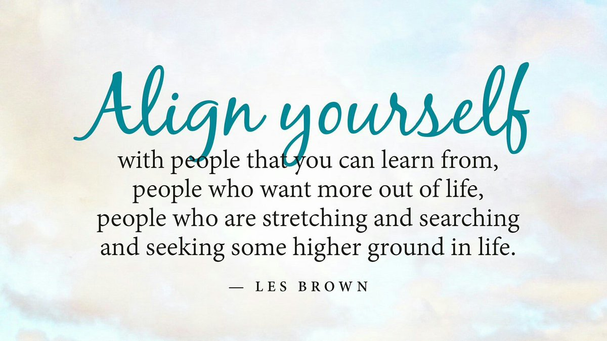 Good Life Quotes On Twitter Align Yourself W People U Can Learn