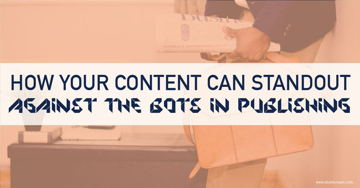 How Your #Content Can Standout Against the Bots In #Publishing  - @SZinsmeister @Inferinc  http:// bit.ly/2kRWaIn  &nbsp;  <br>http://pic.twitter.com/NZ67UIBs9s