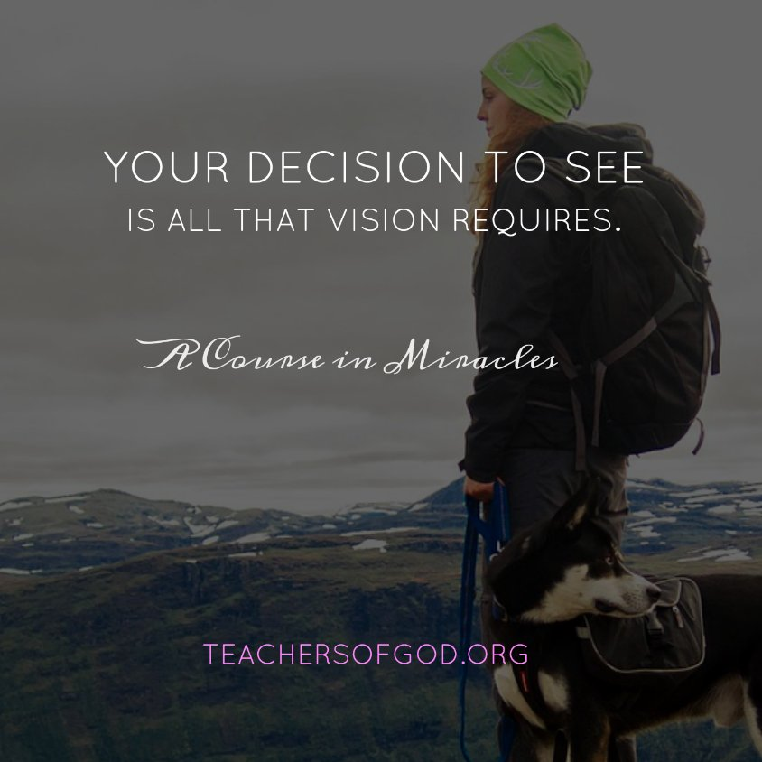 Your decision to see is all that vision requires.  http:// bit.ly/2pjCOAZ  &nbsp;   #ACIM #Vision<br>http://pic.twitter.com/kJkaQIChS1