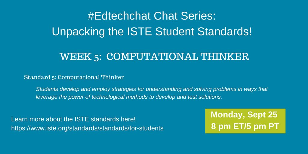 #Edtechchat continues the ISTE student standard series! This week: helping students become computational thinkers! Mon 9/25 8 pm ET/5 pm PT <br>http://pic.twitter.com/VlKZPnEB7w