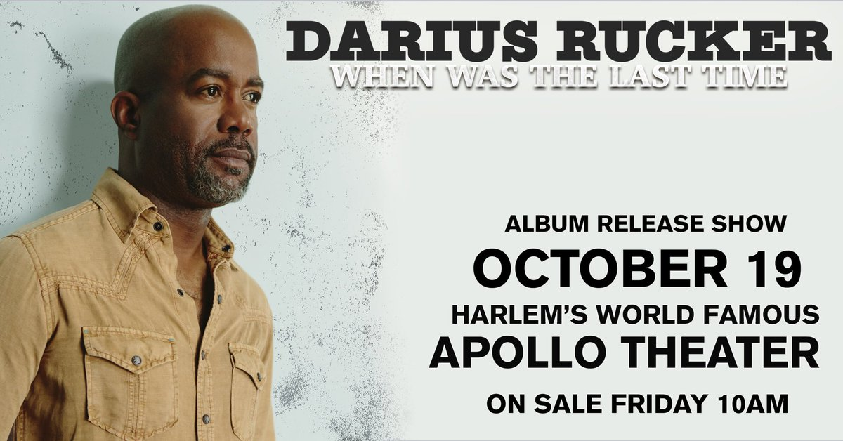 Darius rucker on twitter nyc whenwasthelasttime album release darius rucker on twitter nyc whenwasthelasttime album release show at harlems world famous apollotheater on october 19 tickets on sale friday at m4hsunfo
