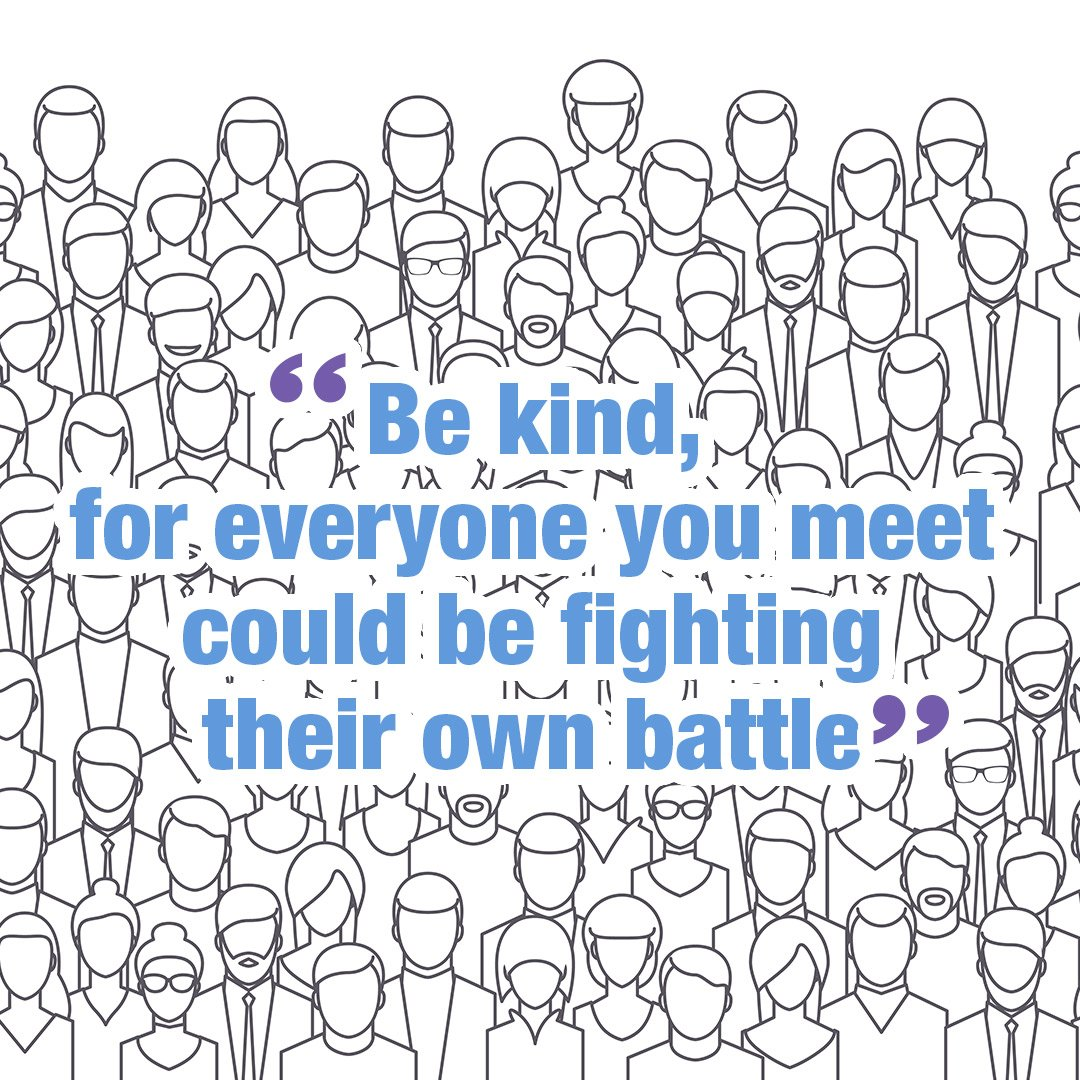 Be kind, for everyone you meet could be fighting their own battle #Mon...
