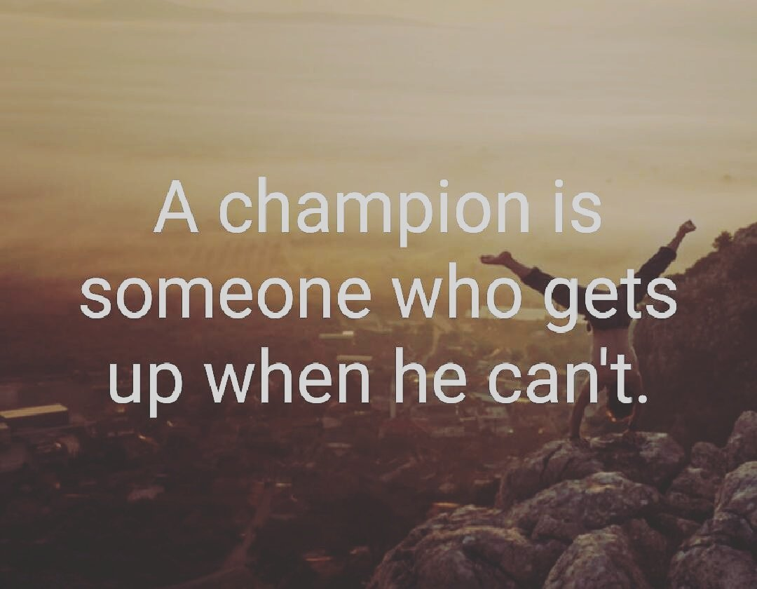 A champion is someone who gets up when he can&#39;t. #Champions  #live #love #life<br>http://pic.twitter.com/7Q6IovCfCF
