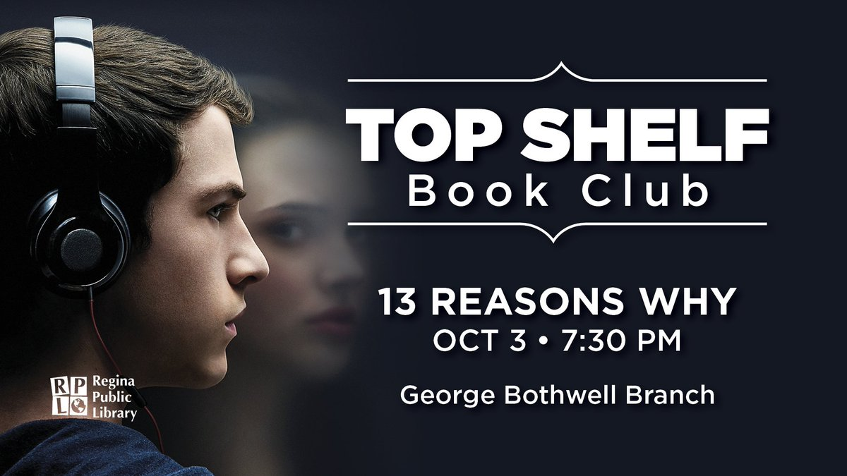 Don&#39;t miss conversation with local celebrities at the #TopShelf book club OCT3: 7:30PM. Novel: #13ReasonsWhy  https://www. reginalibrary.ca/attend/program s/170673 &nbsp; … <br>http://pic.twitter.com/XwDwyrX0Bt