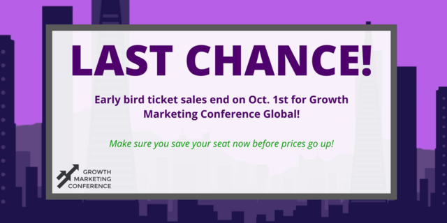[LAST CHANCE] Have you purchased your tickets for Global #GrowthMarketingConf yet? Prices go up Oct. 1st. Register:  http:// grwth.link/early-bird-glo bal &nbsp; … <br>http://pic.twitter.com/CUNPuDzWCT
