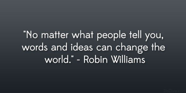 Words Of Wisdom From The Late Robin Williams.  #Writers #Amwriting htt...
