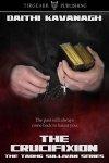 The Crucifixion #3 Tadhg Sullivan pre-order $.99/£.99 until 12 November. Release date 8 November #Tirgearr #crime  http://www. tirgearrpublishing.com/authors/Kavana gh_Daithi/the-crucifixion.htm &nbsp; … <br>http://pic.twitter.com/1mrMeeDtTH
